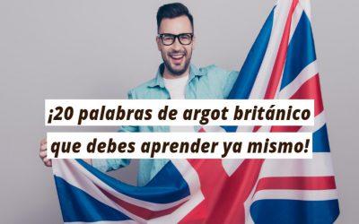 ¡20 palabras de argot británico que debes aprender ya mismo!