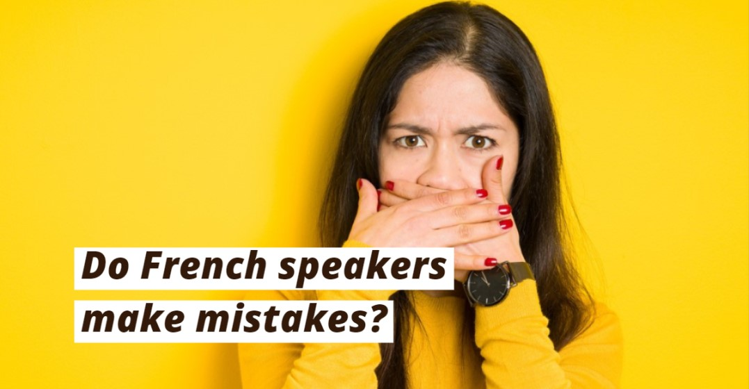 7 Mistakes French Natives Make That Language Learners Don't