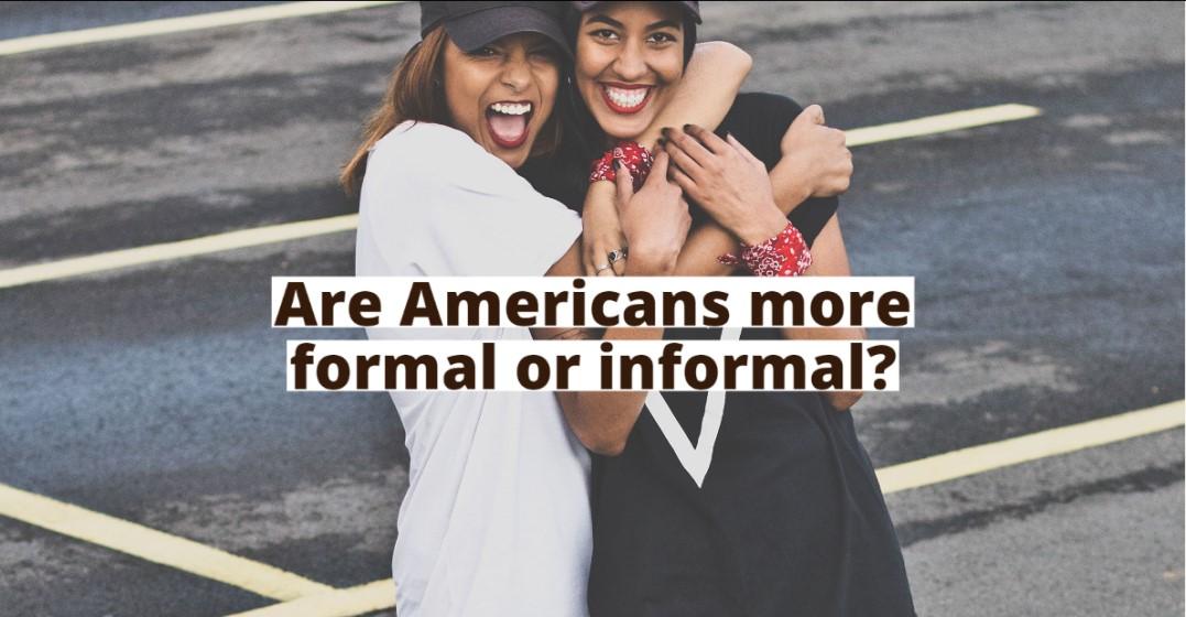 American Culture: Formal or Informal?