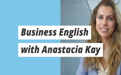 Business English with Anastacia Kay