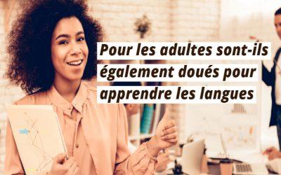 La vérité sur l'apprentissage des langues en tant qu'adulte