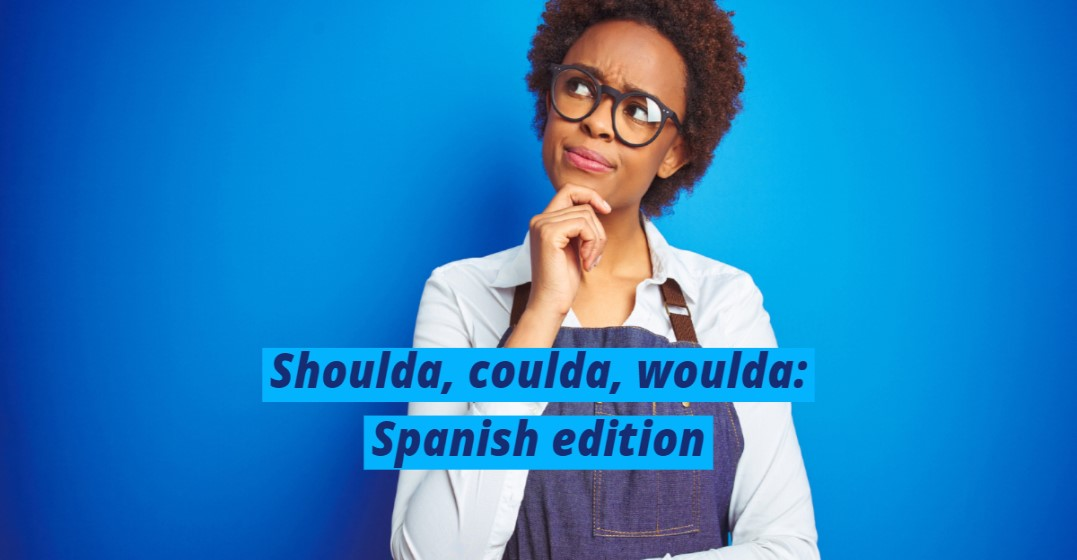 The Basics of the Conditional Tense in Spanish