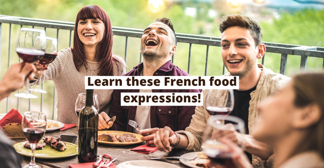 The Best French Expressions About Food
