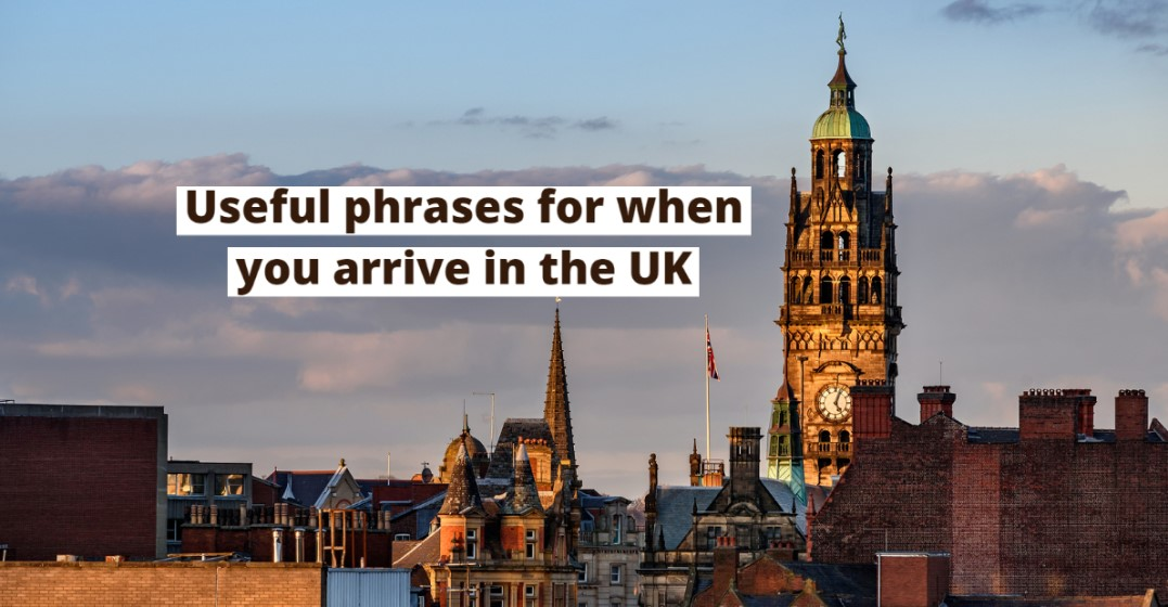 Top 10 Phrases For When You Arrive in the UK